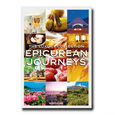 The Luxury Collection Epicurean Journeys by Assouline