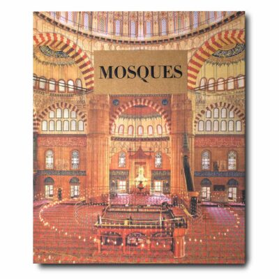 Mosques The 100 Most Iconic Islamic Houses of Worship by Assouline