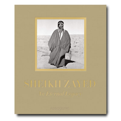Sheikh Zayed An Eternal Legacy by Assouline